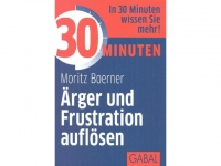 30 Minuten - Ärger und Frustration auflösen